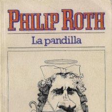 Libros de segunda mano: PHILIP ROTH : LA PANDILLA. (TRADUCCIÓN DE JOSÉ FERRER ALEU. ED. BRUGUERA, LIBRO AMIGO, 1983). Lote 54922402