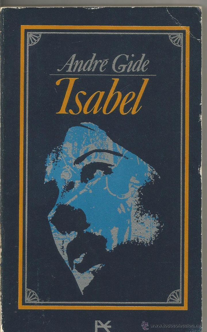 ANDRE GIDE. ISABEL. ALIANZA EDITORIAL (Libros de Segunda Mano (posteriores a 1936) - Literatura - Narrativa - Otros)