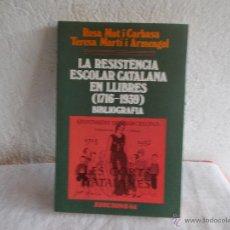 Libros de segunda mano: LA RISTENCIA ESCOLAR CATALANA EN LLIBRES 1716-1939 BIBLIOGRAFÍA . Lote 54959288