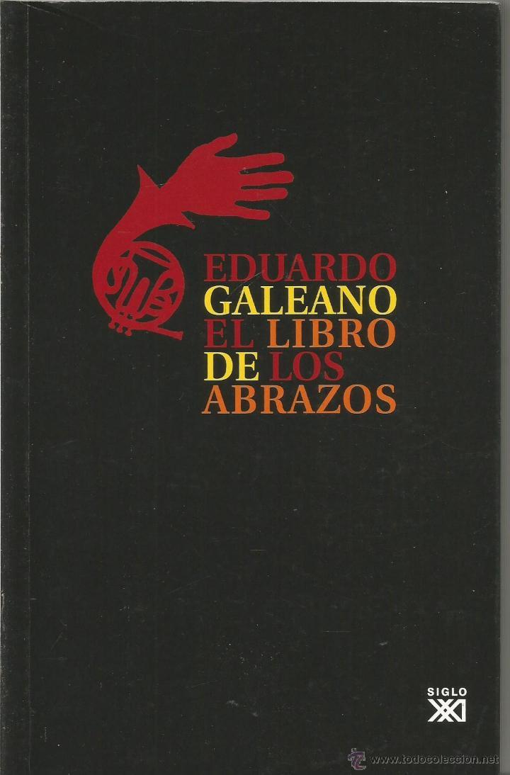 EL LIBRO DE LOS ABRAZOS. SIGLO XXI (Libros de Segunda Mano ...