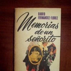 Libros de segunda mano: FERNÁNDEZ FLÓREZ, DARÍO. MEMORIAS DE UN SEÑORITO. Lote 55003735