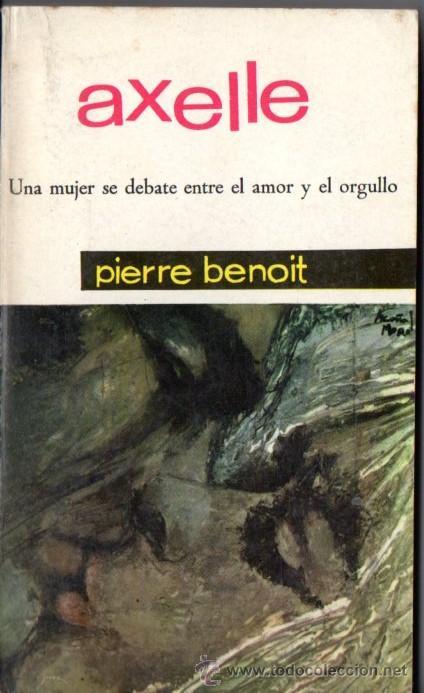 PIERRE BENOIT . AXELLE (MATEU, 1962) (Libros de Segunda Mano (posteriores a 1936) - Literatura - Narrativa - Otros)