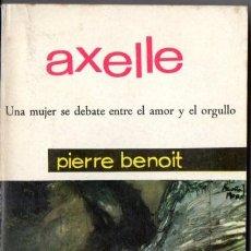 Libros de segunda mano: PIERRE BENOIT . AXELLE (MATEU, 1962). Lote 55031915