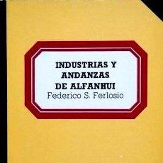 Livres d'occasion: INDUSTRIAS Y ANDANZAS DE ALFANHUI - FEDERICO SÁNCHEZ FERLOSIO - PRÓLOGO DE JUAN BENET. Lote 55106154