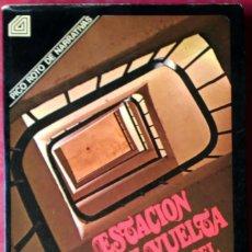 Libros de segunda mano: ROSA CHACEL . ESTACIÓN, IDA Y VUELTA. Lote 55129833