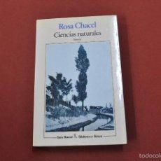 Libros de segunda mano: CIENCIAS NATURALES - ROSA CHACEL - SEIX BARRAL. Lote 55230858