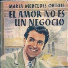 Libros de segunda mano: EL AMOR NO ES UN NEGOCIO. DE MARÍA MERCEDES ORTOLL. PEDIDO MÍNIMO EN LIBROS: 4 TÍTULOS. Lote 55253869