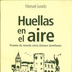 Libros de segunda mano: HUELLAS EN EL AIRE. DE MANUEL JURADO ( DEDICADO POR EL AUTOR DE SU PUÑO Y LETRA ). Lote 55328267