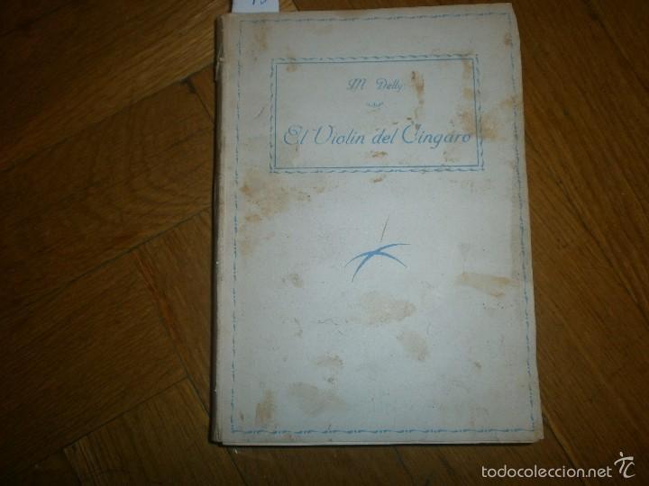EL VIOLÍN DEL CÍNGARO- M. DELLY. PRIMERA EDICIÓN (SIN FECHA) EDITORIAL PUEYO (Libros de Segunda Mano (posteriores a 1936) - Literatura - Narrativa - Otros)