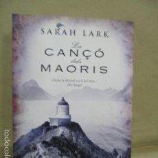 Libros de segunda mano: SARAH LARK - CANÇÓ DELS MAORÍS - EDICIONES B, - IMPECABLE. Lote 175818414