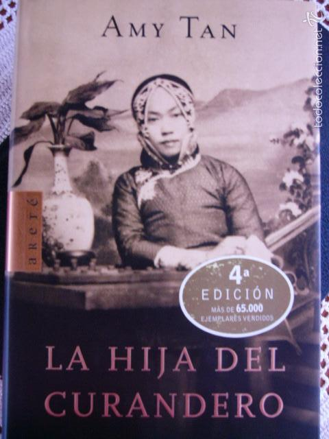 LA HIJA DEL CURANDERO AMY TAN (Libros de Segunda Mano (posteriores a 1936) - Literatura - Narrativa - Otros)