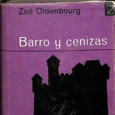 Libros de segunda mano: BARRO Y CENIZAS ZOÉ OLDENBOURG. Lote 55572387