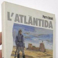 Libros de segunda mano: L'ATLÀNTIDA - PIERRE BENOIT. Lote 55684893
