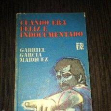 Libros de segunda mano: CUANDO ERA FELIZ E INDOCUMENTADO - GABRIEL GARCÍA MÁRQUEZ - PLAZA & JANES -ROTATIVA -. Lote 55691483