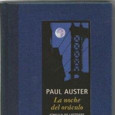 Livres d'occasion: PAUL AUSTER. LA NOCHE DEL ORACULO. CIRCULO DE LECTORES. Lote 102770446