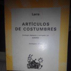 Libros de segunda mano: ARTICULOS DE COSTUMBRES LARRA PROLONGADA POR AZORIN COLECCION AUSTRAL. Lote 55821089