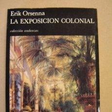Libros de segunda mano: LA EXPOSICIÓN COLONIAL - ERIK ORSENNA. Lote 55907040