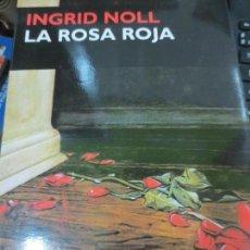 Libros de segunda mano: LA ROSA ROJA INGRID NOLL EDIT CIRCE AÑO 1999. Lote 56002116