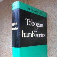Libros de segunda mano: TOBOGÁN DE HAMBRIENTOS (1970) / CAMILO JOSÉ CELA. NOGUER.. Lote 56085137