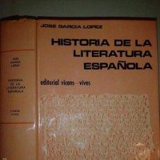 Libros de segunda mano: HISTORIA DE LA LITERATURA ESPAÑOLA 1974 JOSÉ GARCÍA LÓPEZ 18º EDICIÓN 3º REIMP. ED. VICENS VIVES . Lote 56109104
