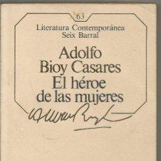 Libros de segunda mano: ADOLFO BIOY CASARES. EL HEROE DE LAS MUJERES. SEIX BARRAL. Lote 56122008