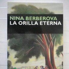 Libros de segunda mano: NINA BERBEROVA - LA ORILLA ETERNA - CIRCE EDICIONES. Lote 56126349