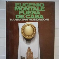 Libros de segunda mano: EUGENIO MONTALE - FUERA DE CASA - MONDADORI ESPAÑA. Lote 56126582
