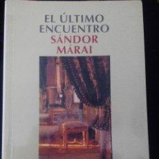 Libros de segunda mano: EL ULTIMO ENCUENTRO SANDOR MARAI SALAMANDRA. Lote 56129323