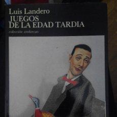 Libros de segunda mano: JUEGOS DE LA EDAD TARDIA LUIS LANDERO TUSQUETS COLECCION ANDANZAS . Lote 56129413