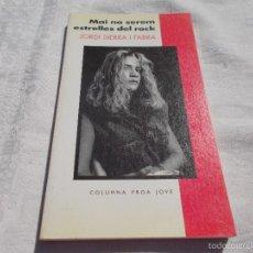 Libros de segunda mano: MAI NO SEREM ESTRELLES DEL ROCK. Lote 56208436