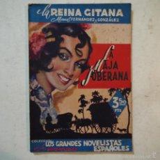 Libros de segunda mano: GRANDES NOVELISTAS ESPAÑOLES N.º 1. LA REINA GITANA - MANUEL FERNÁNDEZ Y GONZÁLEZ - 1942. Lote 56215493