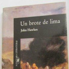 Libros de segunda mano: UN BROTE DE LIMA DE JOHN HAWKES (ALFAGUARA). Lote 56241263