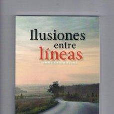 Libros de segunda mano: LIBRO ILUSIONES ENTRE LÍNEAS MANUEL SÁNCHEZ SEVILLA (COORD.) NUEVO. Lote 56255867