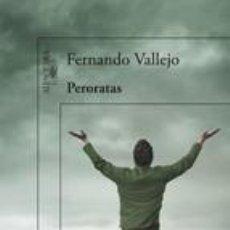 Libros de segunda mano: PERORATAS, FERNANDO VALLEJO , ALFAGUARA, 2013. Lote 136678525