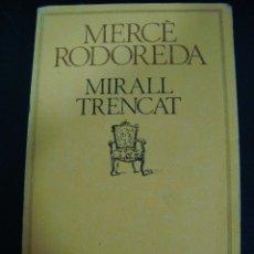 Libros de segunda mano: MIRALL TRENCAT. MERCÉ RODOREDA. EDICIONS 62 LA CAIXA. CATALÁN.. Lote 56291110