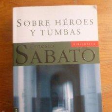 Livres d'occasion: SOBRE HEROES Y TUMBAS. ERNESTO SABATO. 2008 542PP. Lote 56304519