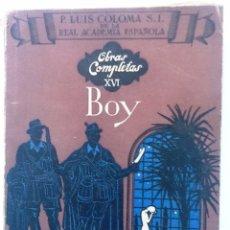 Libros de segunda mano: BOY. OBRAS COMPLETAS XVI. 1953 P. LUIS COLOMA . Lote 56331620