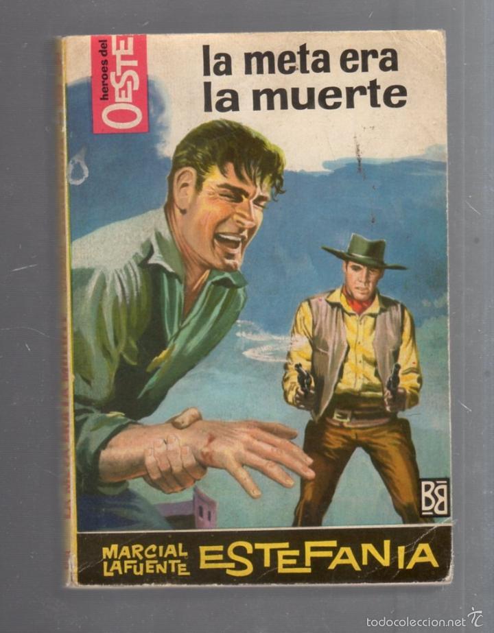 LA META ERA LA MUERTE. MARCIAL LAFUENTE ESTEFANIA. Nº 281. EDITORIAL BRUGUERA (Libros de Segunda Mano (posteriores a 1936) - Literatura - Narrativa - Otros)