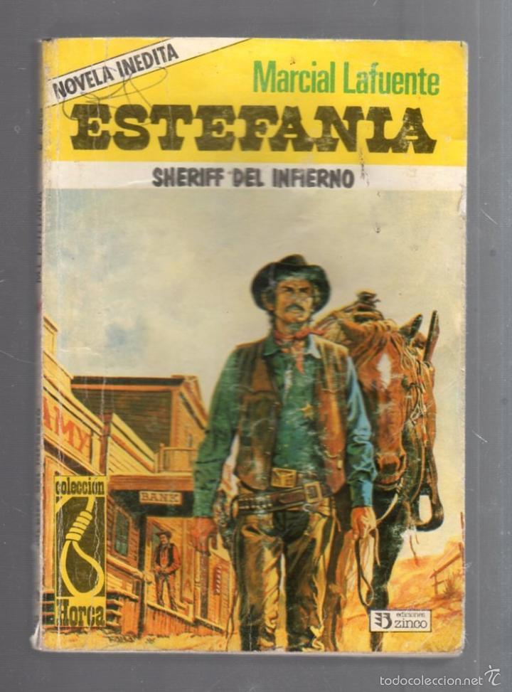 NOVELA INEDITA. SHERIFF DEL INFIERNO. MARCIAL LAFUENTE ESTEFANIA. EDICIONES ZINCO (Libros de Segunda Mano (posteriores a 1936) - Literatura - Narrativa - Otros)