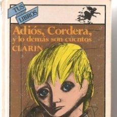 Libros de segunda mano: TUS LIBROS. Nº 20. ADIÓS, CORDERA, Y LOS DEMÁS SON CUENTOS. CLARÍN. ANAYA. 1996 (B/A42). Lote 56381524