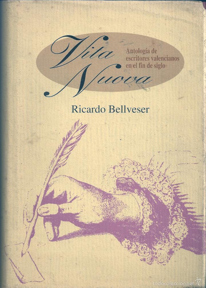VITA NUOVA. ANTOLOGÍA DE ESCRITORES VALENCIANOS EN EL FIN DE SIGLO. COMPILADO POR RICARDO BELLVESER (Libros de Segunda Mano (posteriores a 1936) - Literatura - Narrativa - Otros)