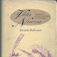 Libros de segunda mano: VITA NUOVA. ANTOLOGÍA DE ESCRITORES VALENCIANOS EN EL FIN DE SIGLO. COMPILADO POR RICARDO BELLVESER. Lote 56390061