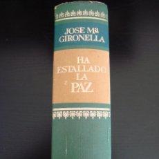 Gebrauchte Bücher - HA ESTALLADO LA PAZ. JOSE Mª GIRONELLA. CIRCULO DE LECTORES 1973. - 56393752