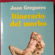 Libros de segunda mano: JUAN GREGUERO . ITINERARIO DEL MORBO. Lote 56399505