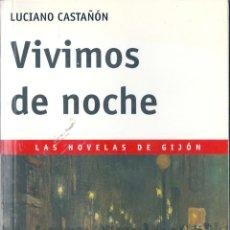 Libros de segunda mano: VIVIMOS DE NOCHE. DE LUCIANO CASTAÑÓN. Lote 56400812