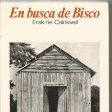Livres d'occasion: ESKINE CALDWELL. EN BUSCA DE BISCO. LUMEN PALABRA EN EL TIEMPO. Lote 56468560