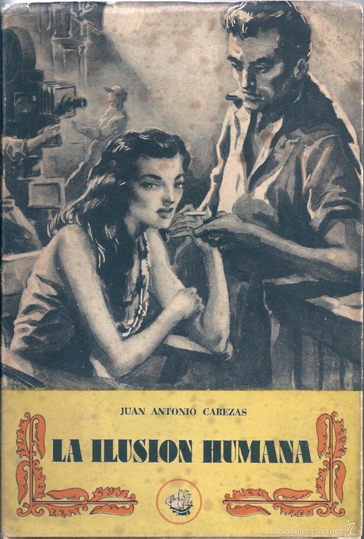 LA ILUSIÓN HUMANA. DE JUAN ANTONIO CABEZAS (Libros de Segunda Mano (posteriores a 1936) - Literatura - Narrativa - Otros)