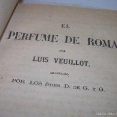 Libros de segunda mano: EL PERFUME DE ROMA...................AÑO 1.862. Lote 56515076