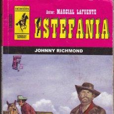 Libros de segunda mano: M.L. ESTEFANIA ···JOHNNY RICHMOND ···· COLECCION COWBOY . Lote 56527788