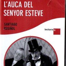 Libros de segunda mano: SANTIAGO RUSIÑOL : L'AUCA DEL SENYOR ESTEVE (EDICIONS 62, 2006) CATALÁN - FORMATO GRANDE. Lote 56544609